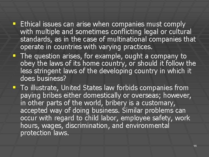 § Ethical issues can arise when companies must comply with multiple and sometimes conflicting