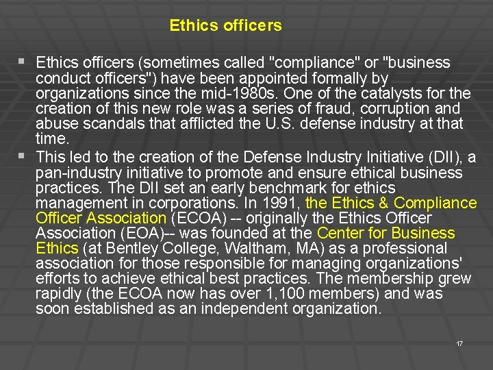"""Ethics officers § Ethics officers (sometimes called """"compliance"""" or """"business conduct officers"""") have been"""