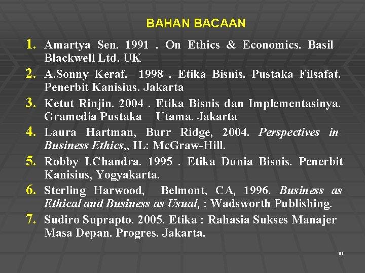 BAHAN BACAAN 1. Amartya Sen. 1991. On Ethics & Economics. Basil 2. 3. 4.