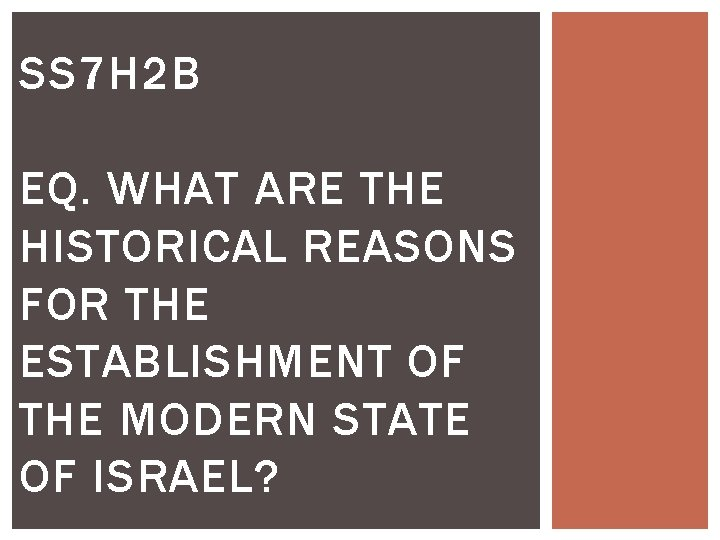SS 7 H 2 B EQ. WHAT ARE THE HISTORICAL REASONS FOR THE ESTABLISHMENT