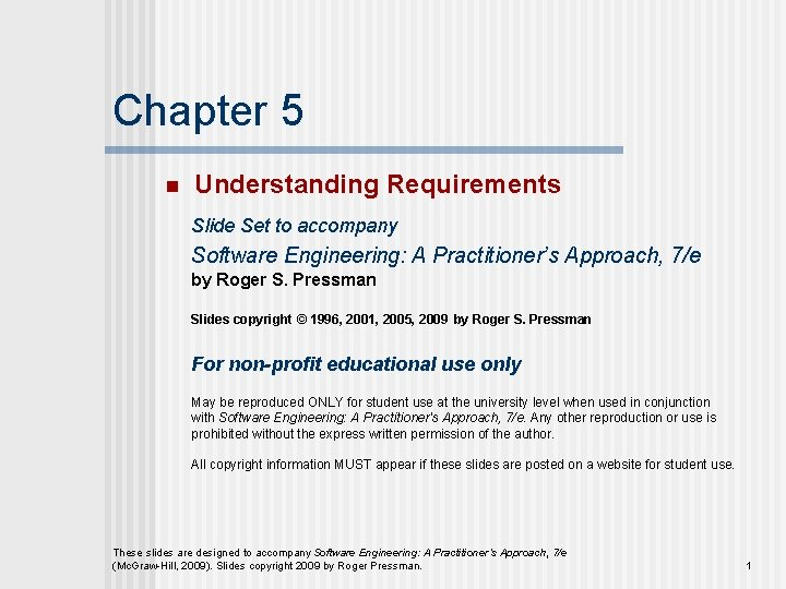 Chapter 5 n Understanding Requirements Slide Set to accompany Software Engineering: A Practitioner's Approach,