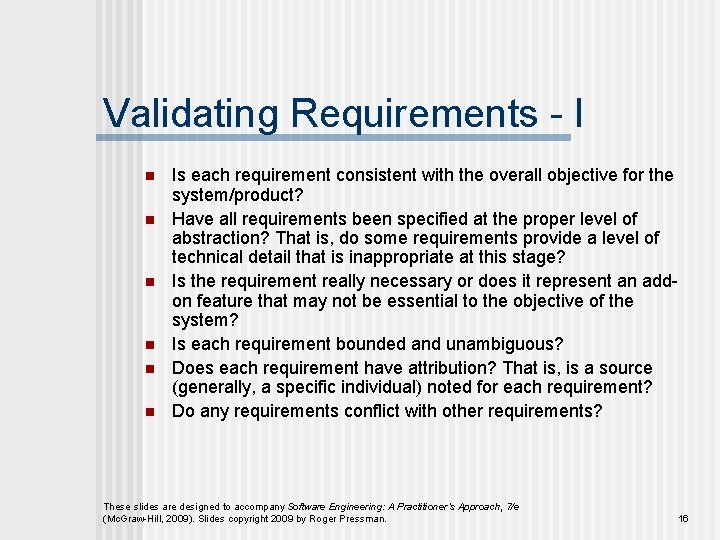 Validating Requirements - I n n n Is each requirement consistent with the overall