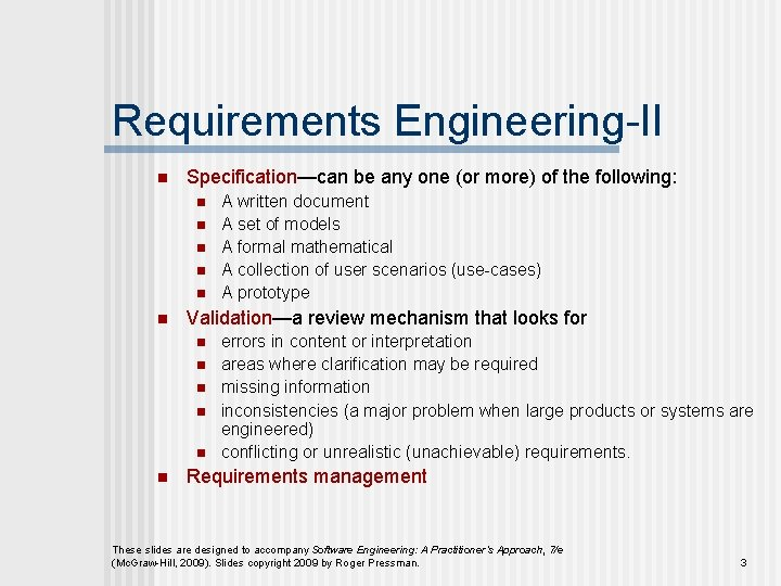 Requirements Engineering-II n Specification—can be any one (or more) of the following: n n