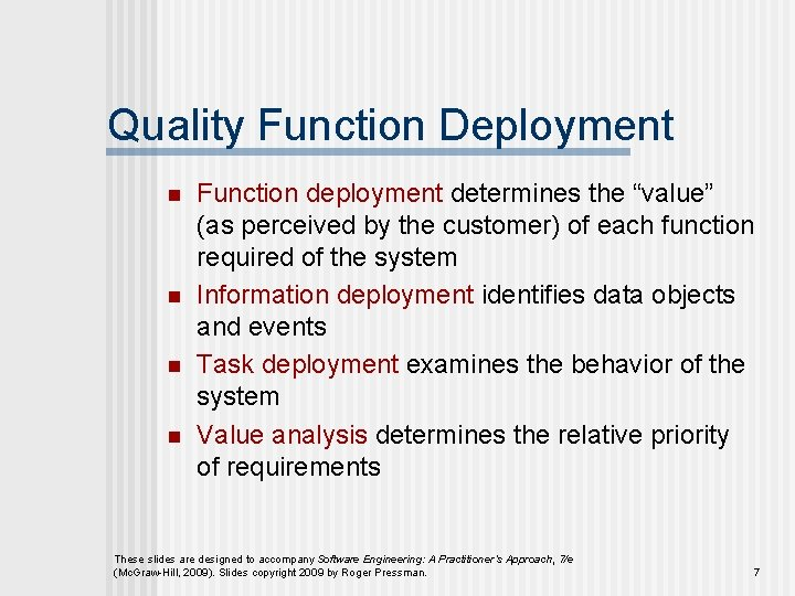 """Quality Function Deployment n n Function deployment determines the """"value"""" (as perceived by the"""