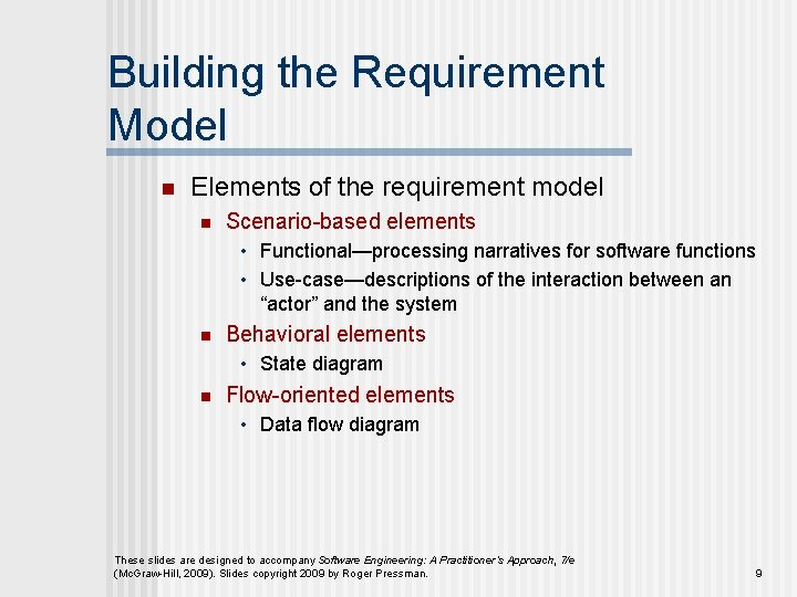 Building the Requirement Model n Elements of the requirement model n Scenario-based elements •