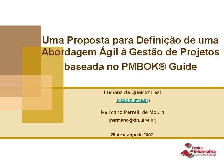 Uma Proposta para Definição de uma Abordagem Ágil à Gestão de Projetos baseada no