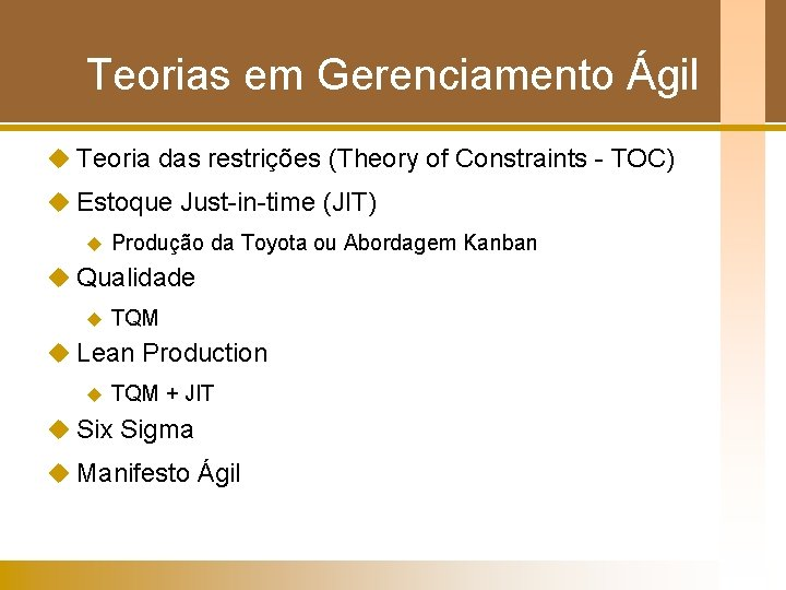 Teorias em Gerenciamento Ágil u Teoria das restrições (Theory of Constraints - TOC) u