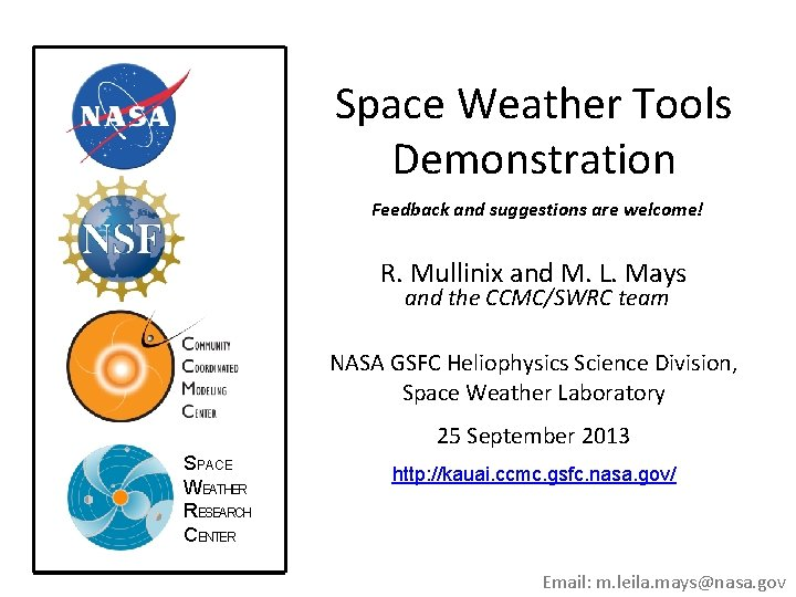 Space Weather Tools Demonstration Feedback and suggestions are welcome! R. Mullinix and M. L.