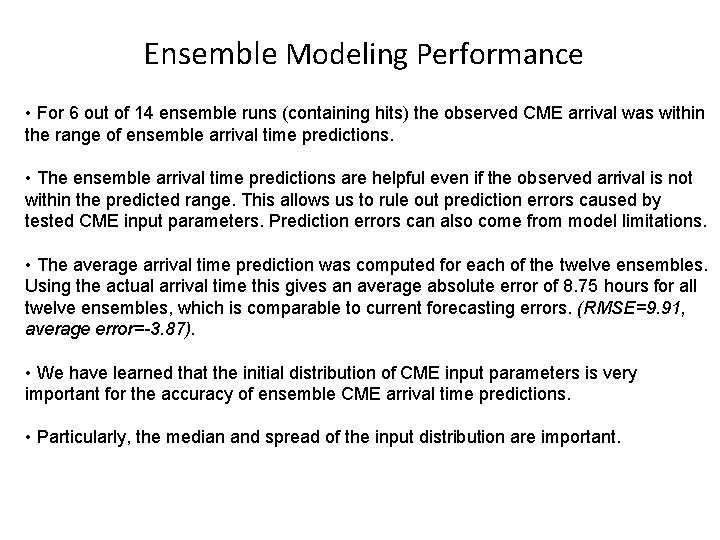 Ensemble Modeling Performance • For 6 out of 14 ensemble runs (containing hits) the