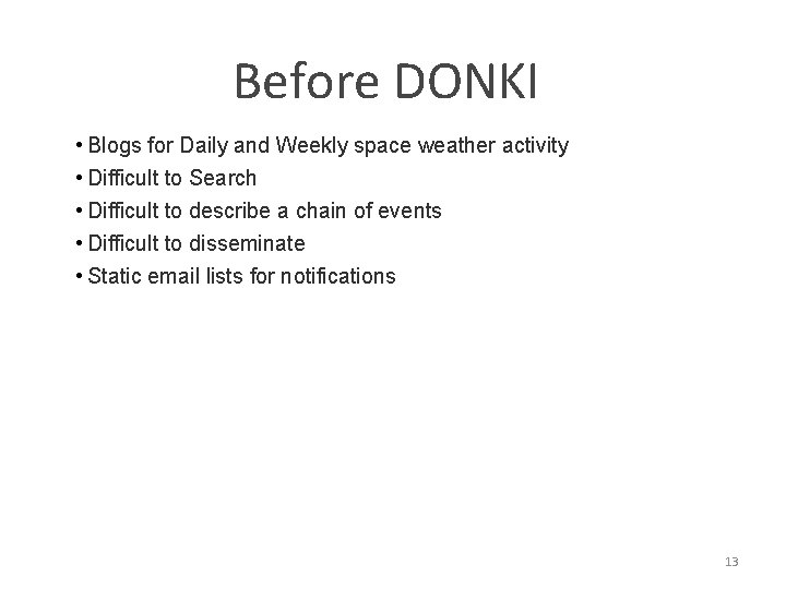 Before DONKI • Blogs for Daily and Weekly space weather activity • Difficult to