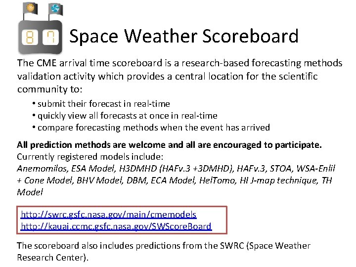 Space Weather Scoreboard The CME arrival time scoreboard is a research-based forecasting methods validation