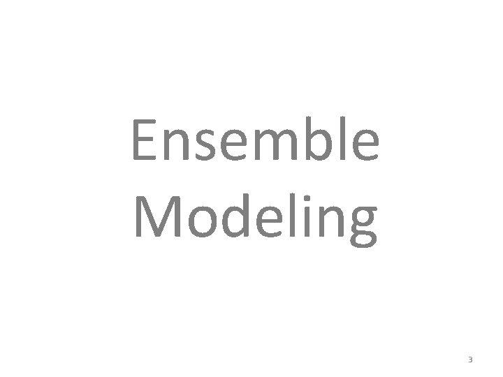 Ensemble Modeling 3
