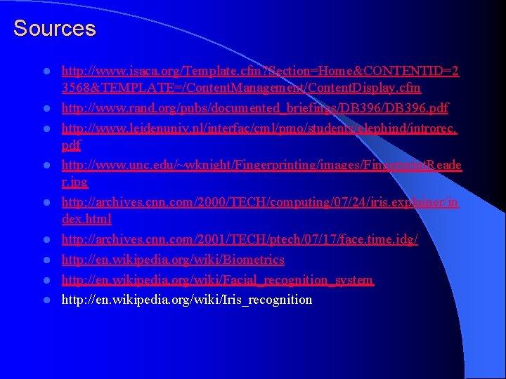 Sources l l l l l http: //www. isaca. org/Template. cfm? Section=Home&CONTENTID=2 3568&TEMPLATE=/Content. Management/Content.
