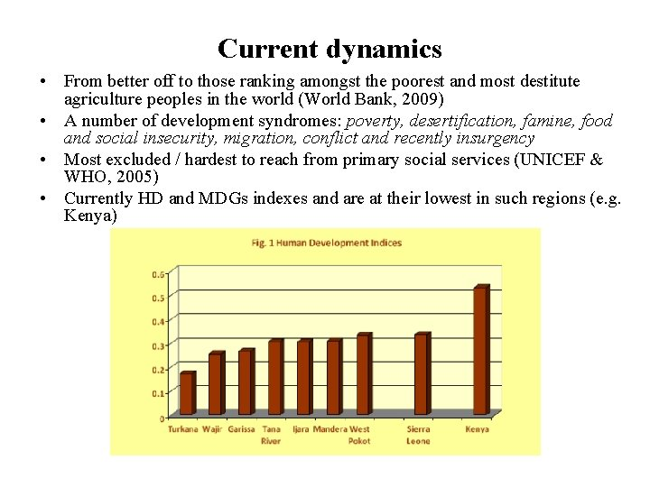 Current dynamics • From better off to those ranking amongst the poorest and most