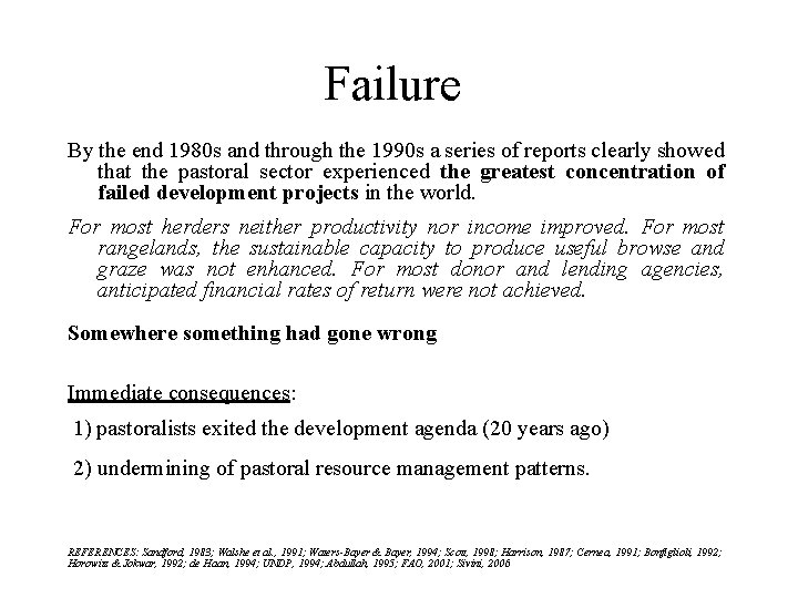 Failure By the end 1980 s and through the 1990 s a series of