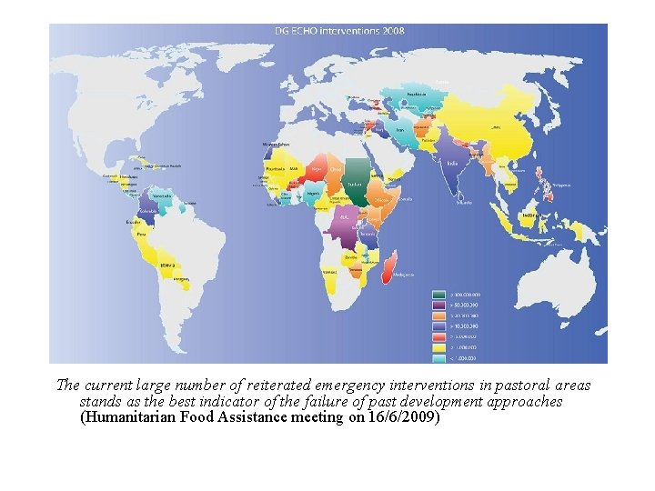 The current large number of reiterated emergency interventions in pastoral areas stands as the