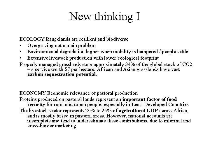 New thinking I ECOLOGY Rangelands are resilient and biodiverse • Overgrazing not a main