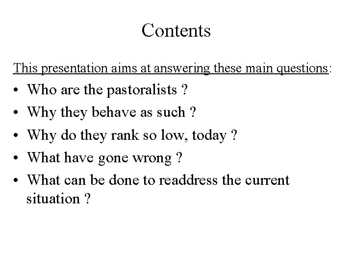 Contents This presentation aims at answering these main questions: • • • Who are