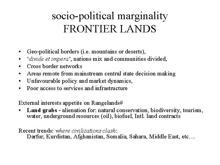 socio-political marginality FRONTIER LANDS • • • Geo-political borders (i. e. mountains or deserts),