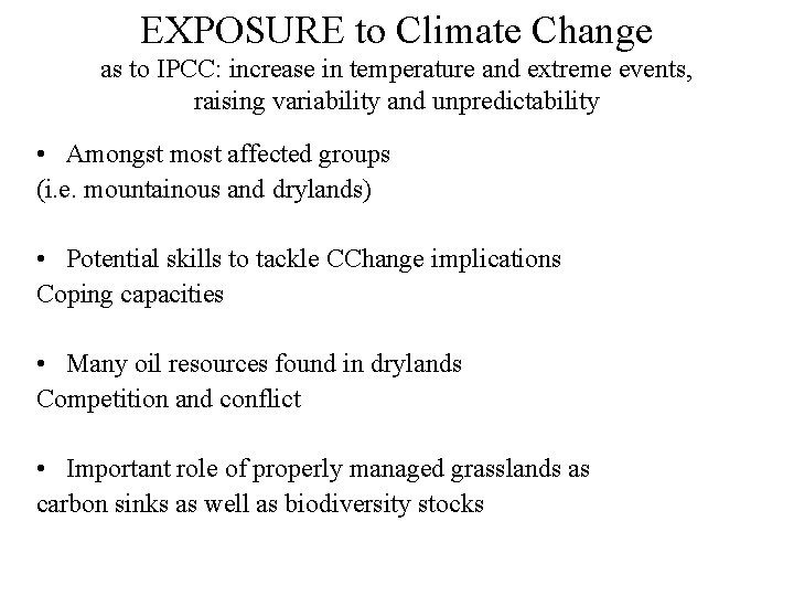 EXPOSURE to Climate Change as to IPCC: increase in temperature and extreme events, raising