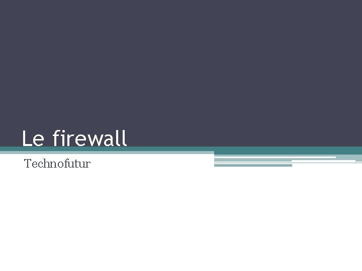Le firewall Technofutur