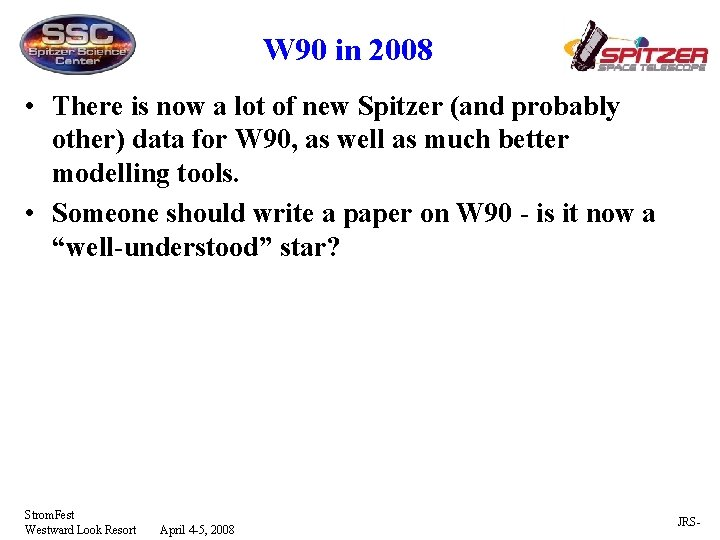 W 90 in 2008 • There is now a lot of new Spitzer (and