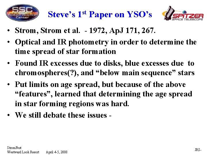 Steve's 1 st Paper on YSO's • Strom, Strom et al. - 1972, Ap.
