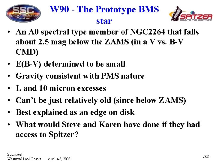 W 90 - The Prototype BMS star • An A 0 spectral type member