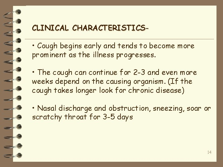 CLINICAL CHARACTERISTICS- • Cough begins early and tends to become more prominent as the