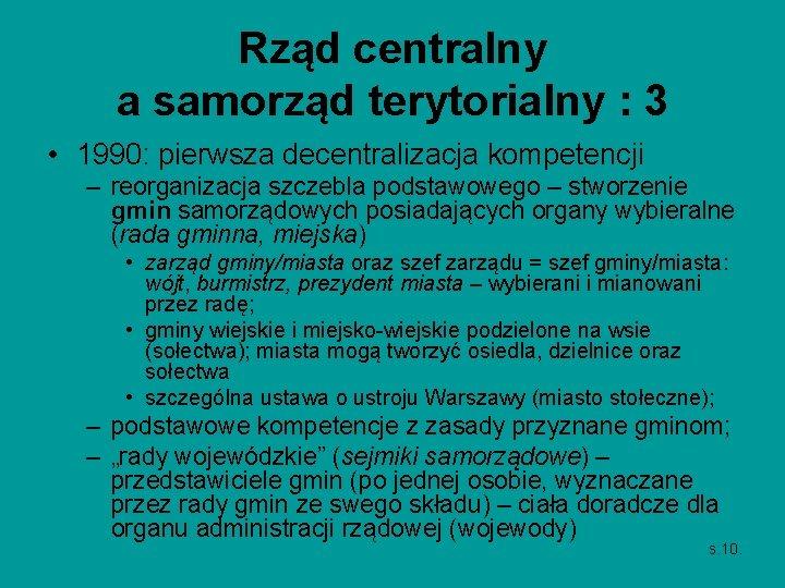 Rząd centralny a samorząd terytorialny : 3 • 1990: pierwsza decentralizacja kompetencji – reorganizacja