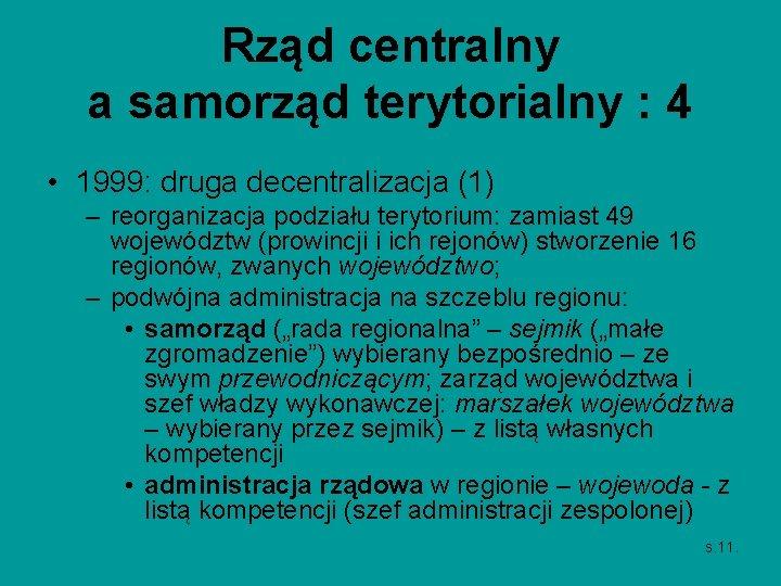 Rząd centralny a samorząd terytorialny : 4 • 1999: druga decentralizacja (1) – reorganizacja
