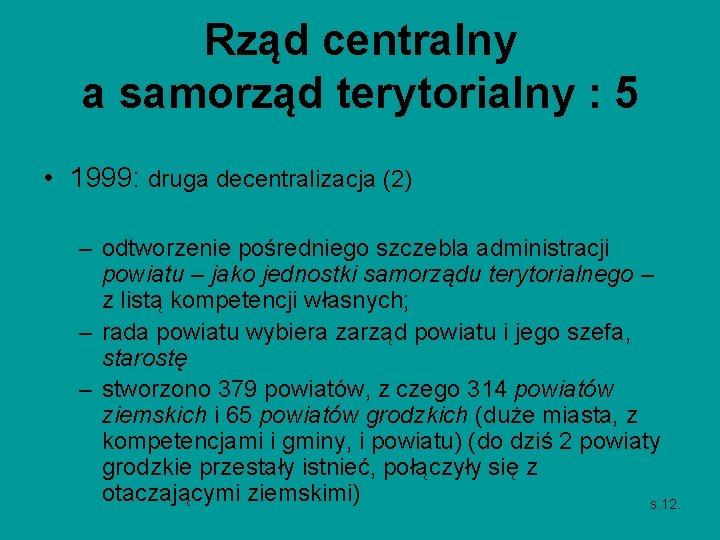 Rząd centralny a samorząd terytorialny : 5 • 1999: druga decentralizacja (2) – odtworzenie