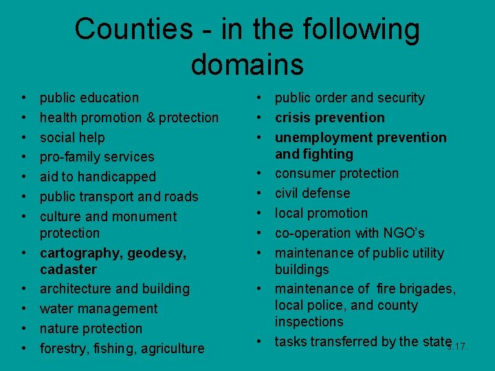 Counties - in the following domains • • • public education health promotion &