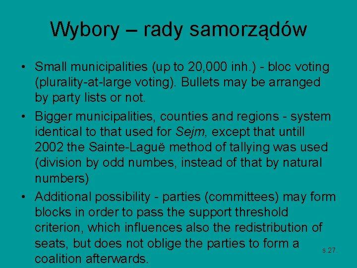Wybory – rady samorządów • Small municipalities (up to 20, 000 inh. ) -