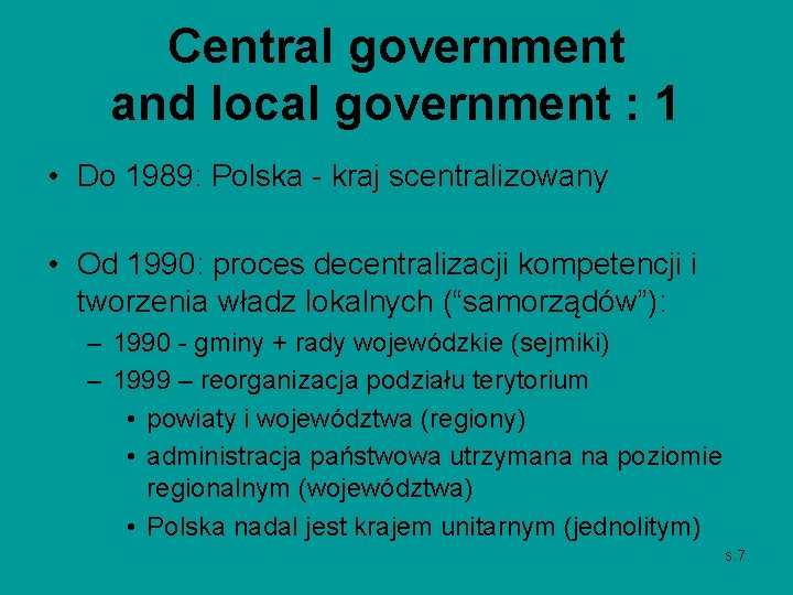 Central government and local government : 1 • Do 1989: Polska - kraj scentralizowany