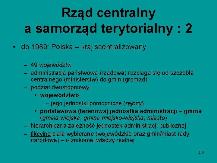 Rząd centralny a samorząd terytorialny : 2 • do 1989: Polska – kraj scentralizowany