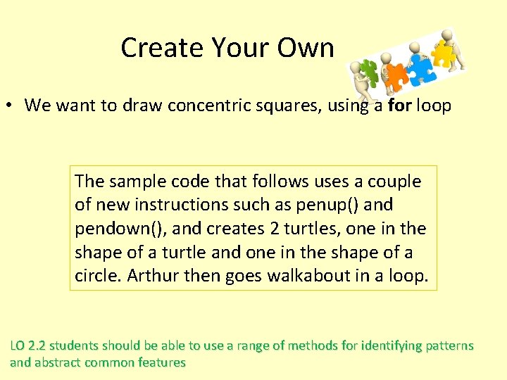 Create Your Own • We want to draw concentric squares, using a for loop