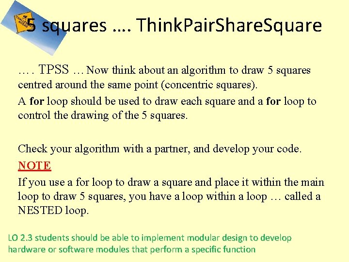 5 squares …. Think. Pair. Share. Square …. TPSS …Now think about an algorithm