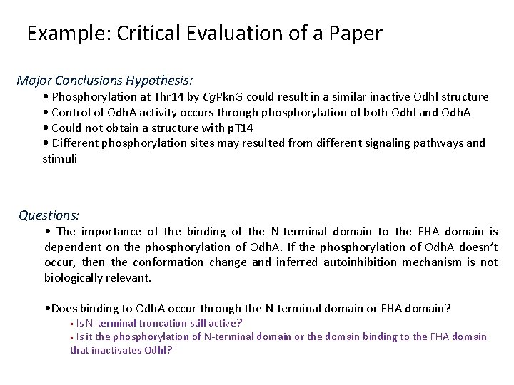 Example: Critical Evaluation of a Paper Major Conclusions Hypothesis: • Phosphorylation at Thr 14
