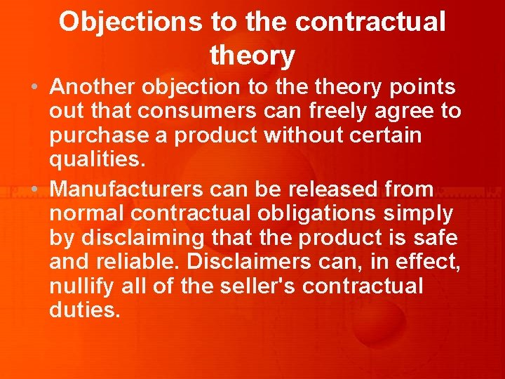 Objections to the contractual theory • Another objection to theory points out that consumers