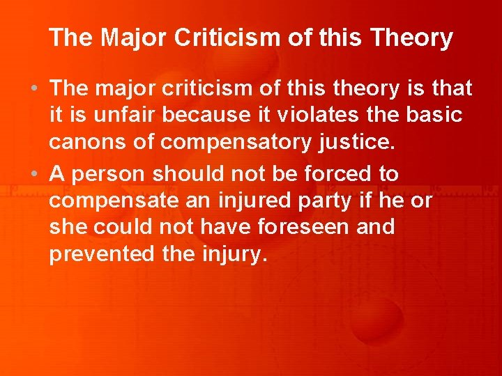 The Major Criticism of this Theory • The major criticism of this theory is