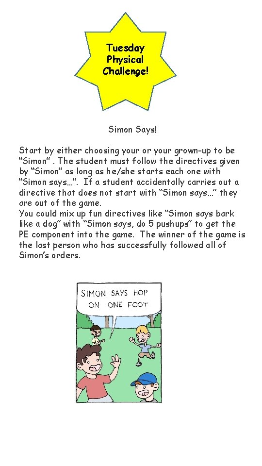 Tuesday Physical Challenge! Simon Says! Start by either choosing your or your grown-up to