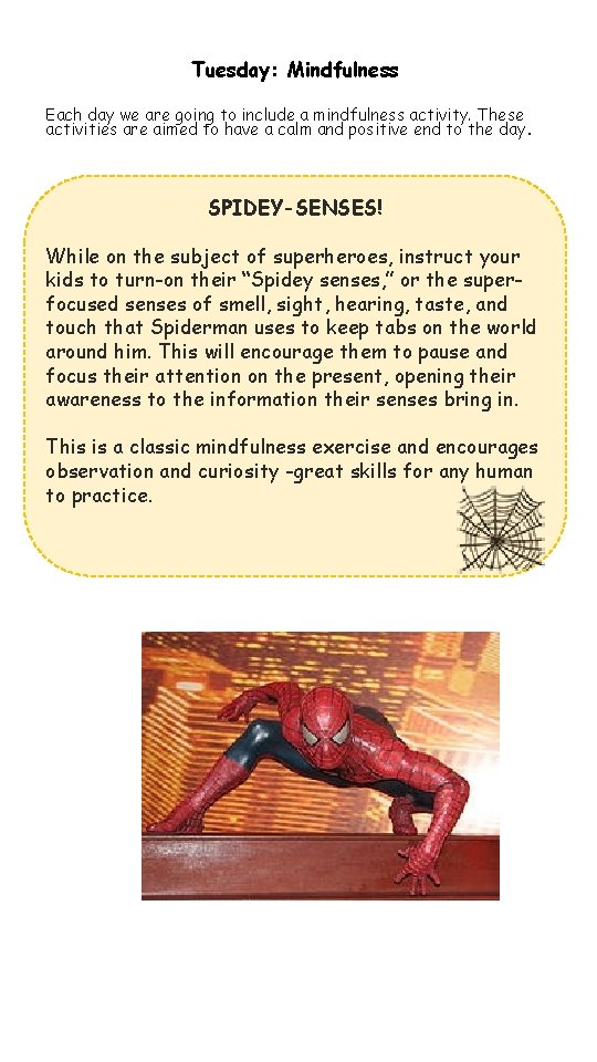 Tuesday: Mindfulness Each day we are going to include a mindfulness activity. These activities