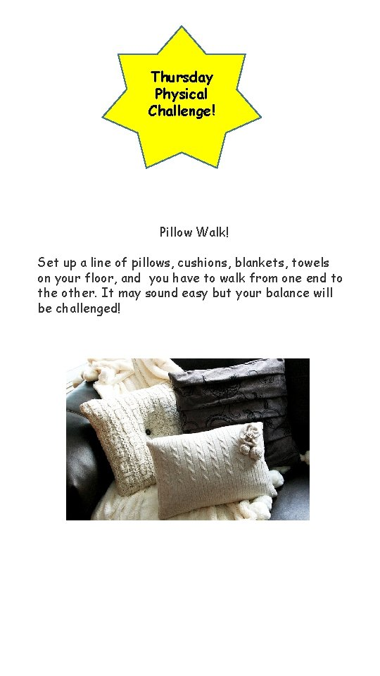 Thursday Physical Challenge! Pillow Walk! Set up a line of pillows, cushions, blankets, towels