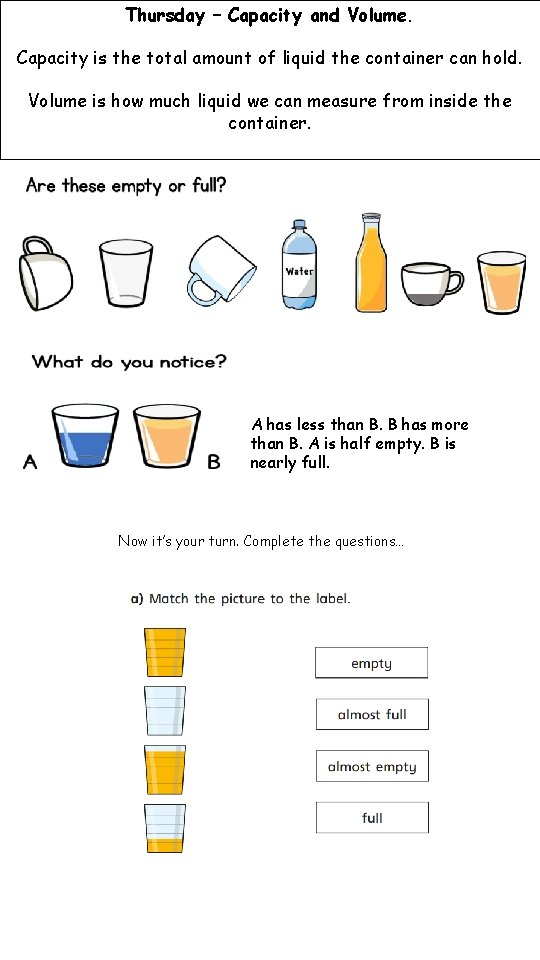 Thursday – Capacity and Volume. Capacity is the total amount of liquid the container