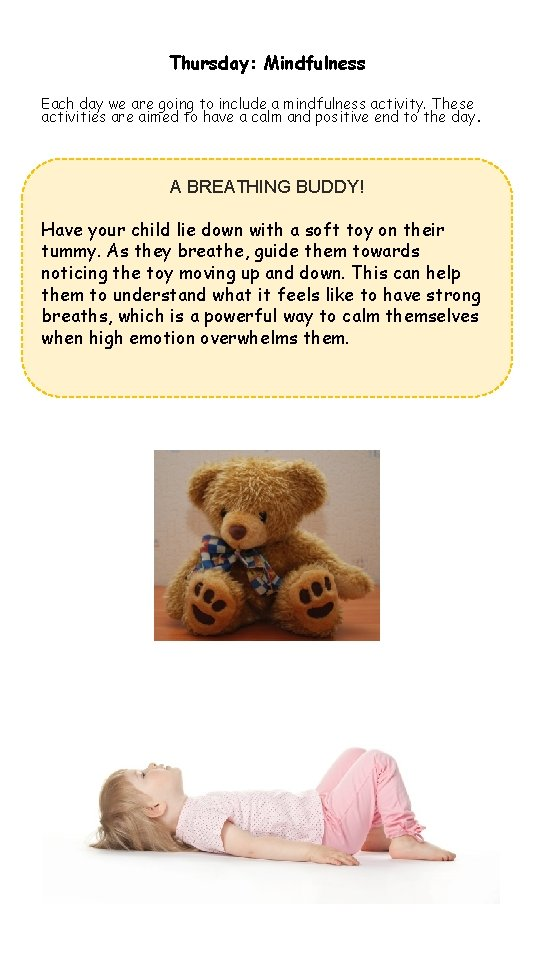 Thursday: Mindfulness Each day we are going to include a mindfulness activity. These activities