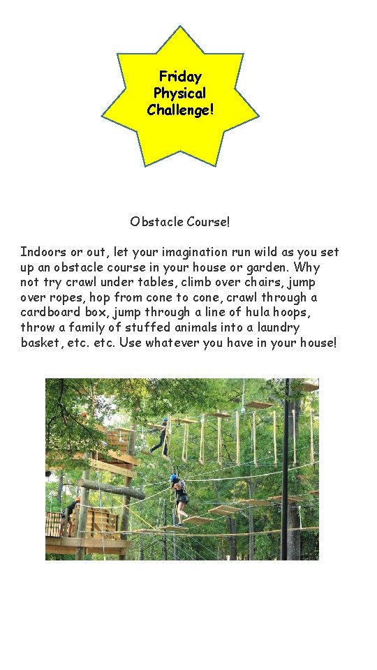 Friday Physical Challenge! Obstacle Course! Indoors or out, let your imagination run wild as
