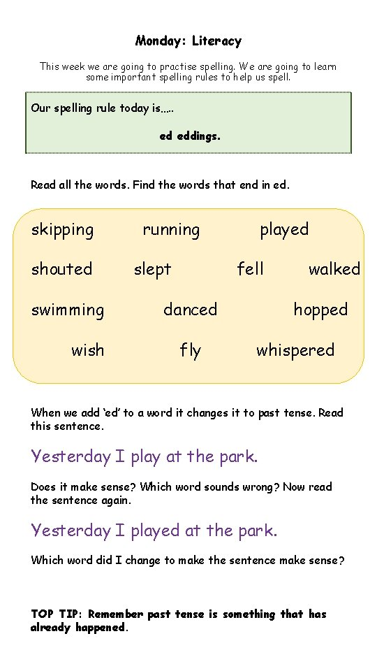 Monday: Literacy This week we are going to practise spelling. We are going to
