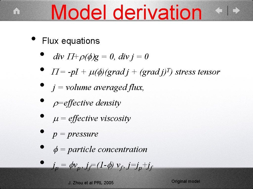Model derivation • Flux equations • • div P+r(f)g = 0, div j =