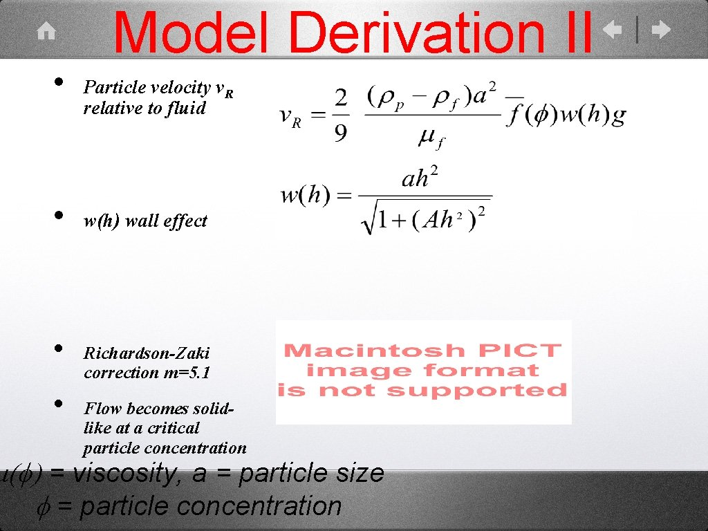 • • Model Derivation II Particle velocity v. R relative to fluid w(h)